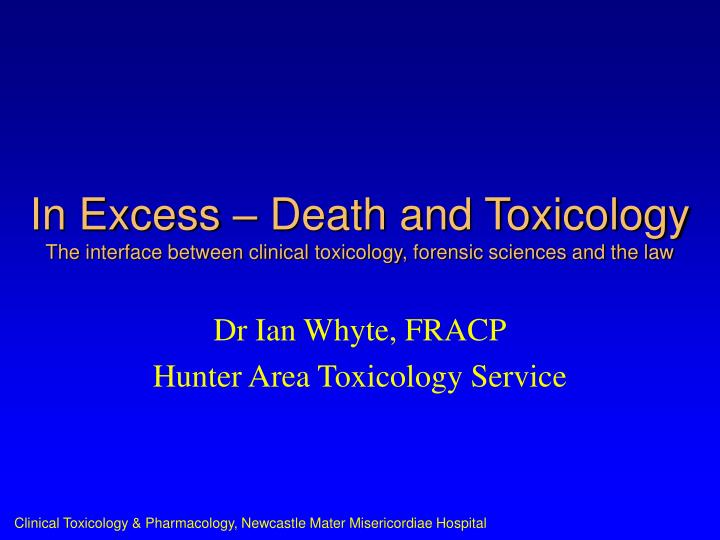 In Excess – Death and Toxicology