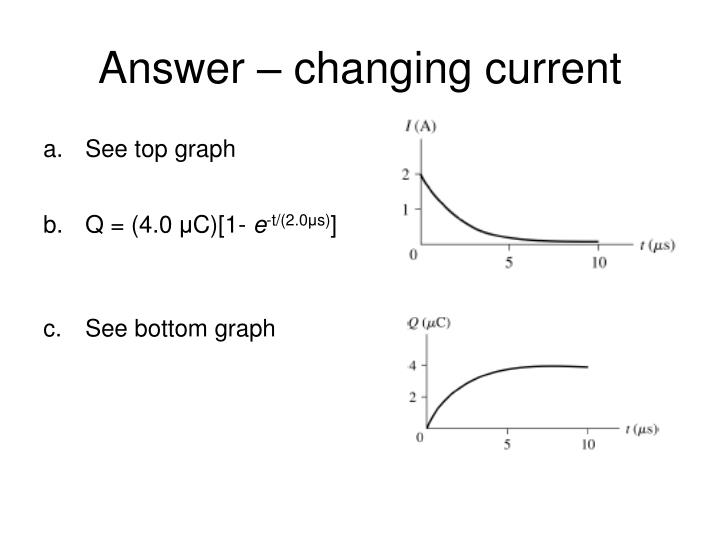 Answer – changing current