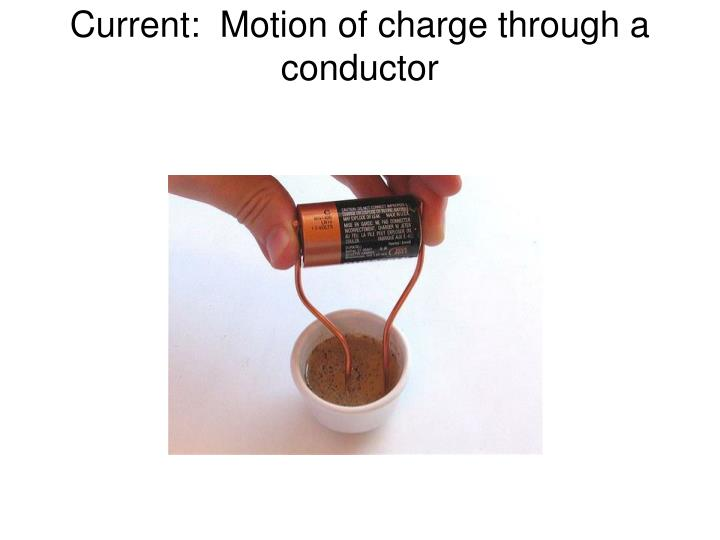 Current motion of charge through a conductor