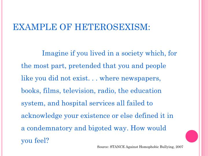 EXAMPLE OF HETEROSEXISM: