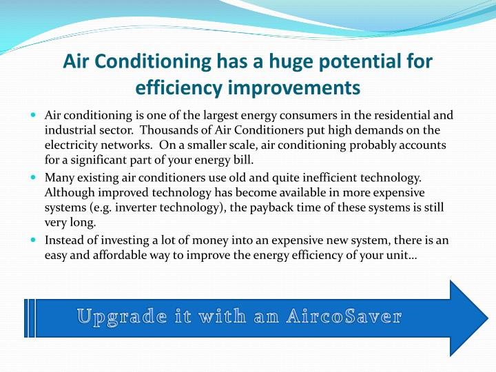 Air Conditioning has a huge potential for efficiency improvements