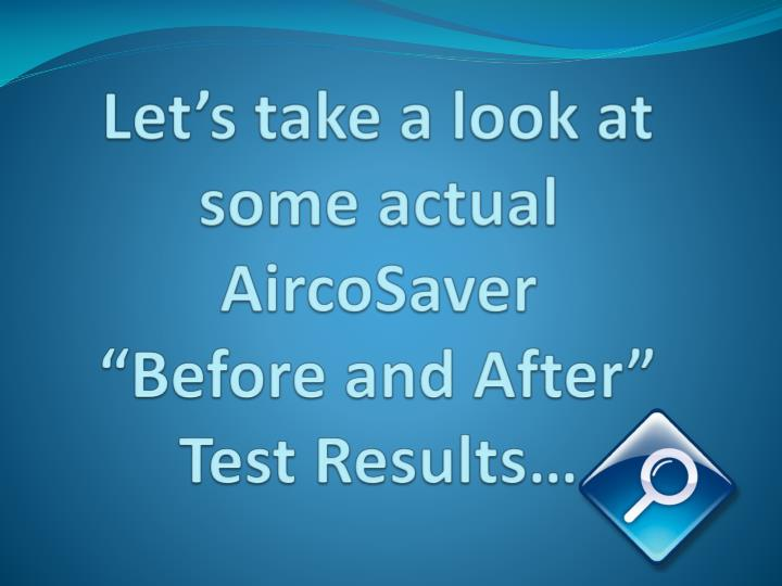 Let's take a look at some actual AircoSaver