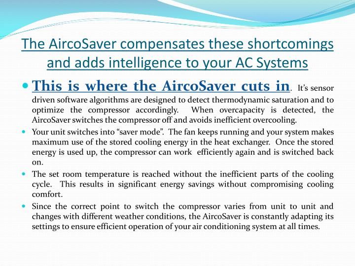 The AircoSaver compensates these shortcomings and adds intelligence to your AC Systems