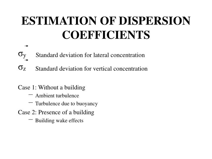 ESTIMATION OF DISPERSION COEFFICIENTS