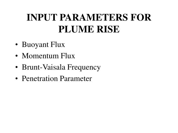 INPUT PARAMETERS FOR PLUME RISE