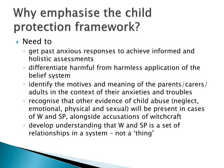 Why emphasise the child protection framework?