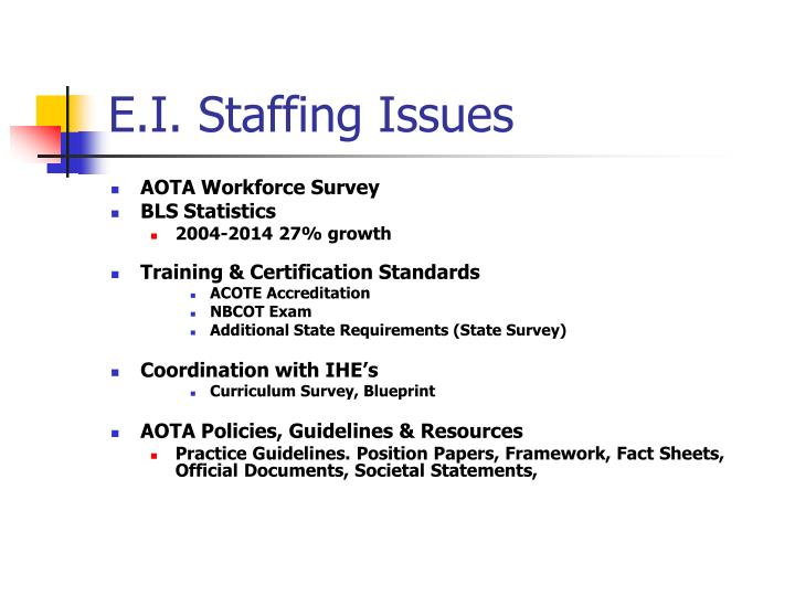 E.I. Staffing Issues