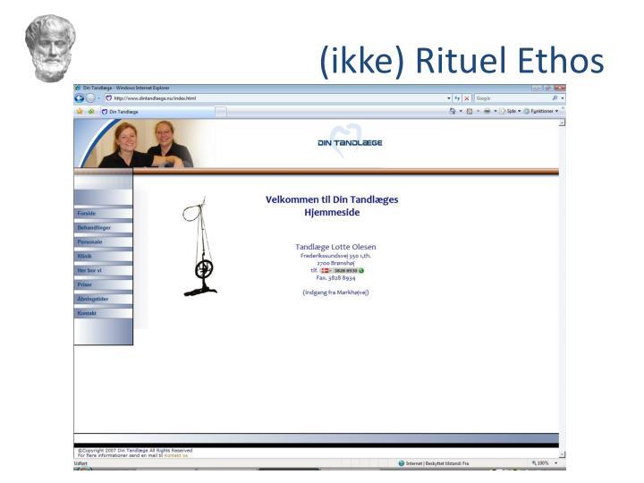 (ikke) Rituel Ethos