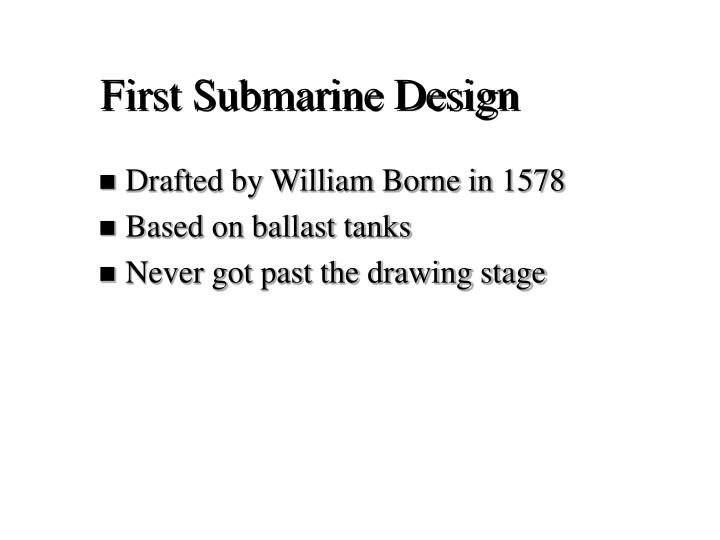 First Submarine Design