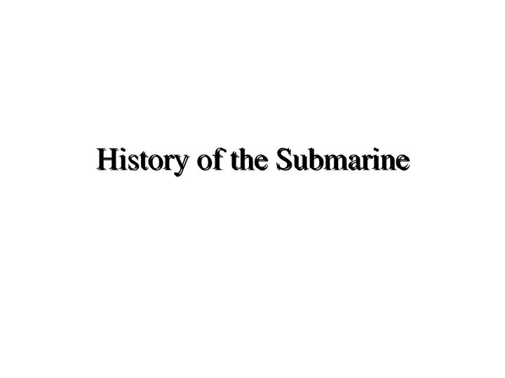 History of the submarine