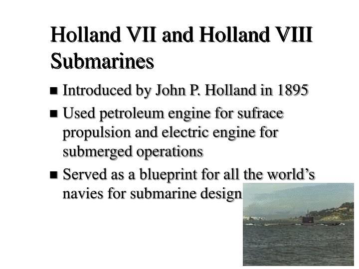 Holland VII and Holland VIII Submarines