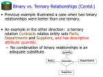 binary vs ternary relationships contd