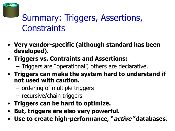 Summary: Triggers, Assertions, Constraints
