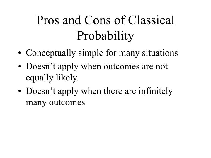 Pros and Cons of Classical Probability
