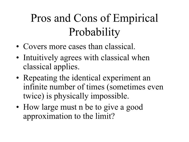 Pros and Cons of Empirical Probability