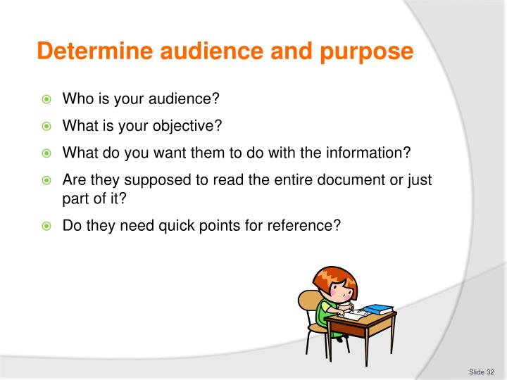 Determine audience and purpose
