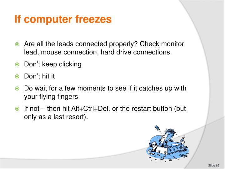 If computer freezes