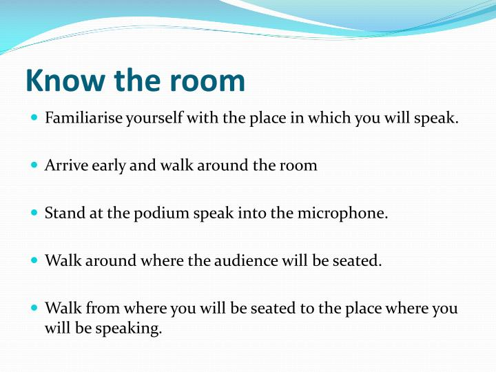 Know the room