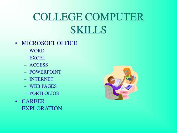 COLLEGE COMPUTER SKILLS