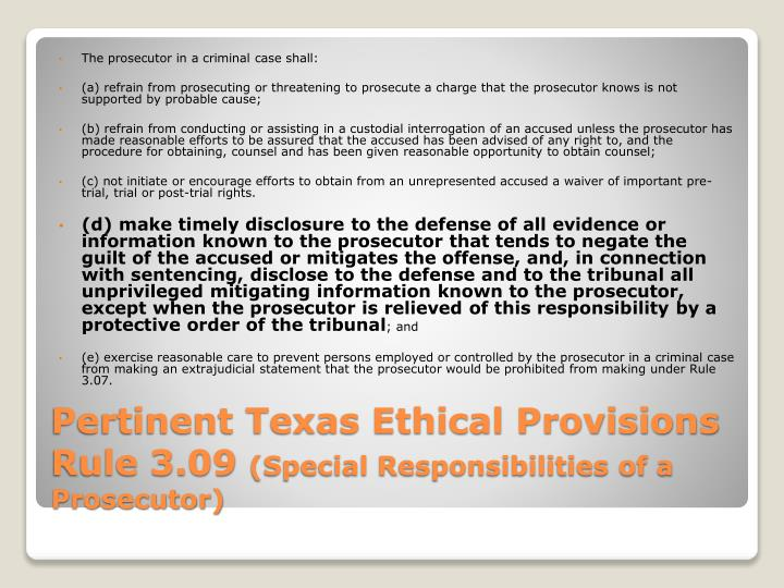 ethical obligatons of the criminal prosecutor The working group produced this consensus document intended to assist department prosecutors to rules of professional conduct in most jurisdictions also impose ethical obligations on because the responsibility for compliance with discovery obligations rests with the prosecutor.
