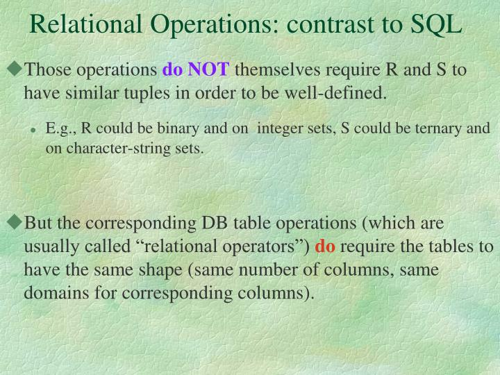 Relational Operations: contrast to SQL