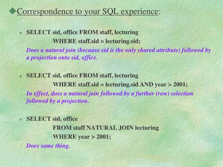 Correspondence to your SQL experience