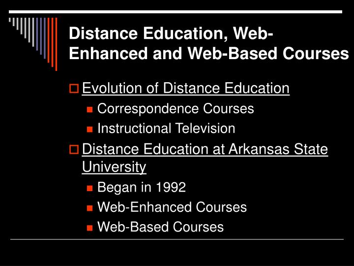 Distance education web enhanced and web based courses