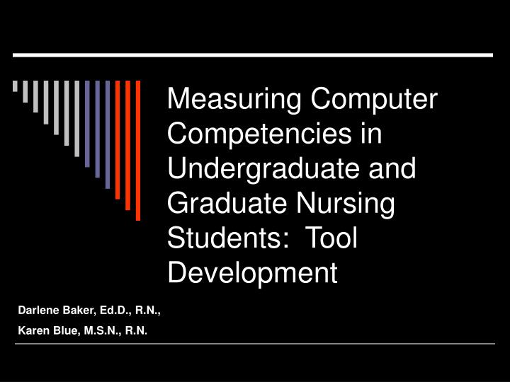 Measuring computer competencies in undergraduate and graduate nursing students tool development