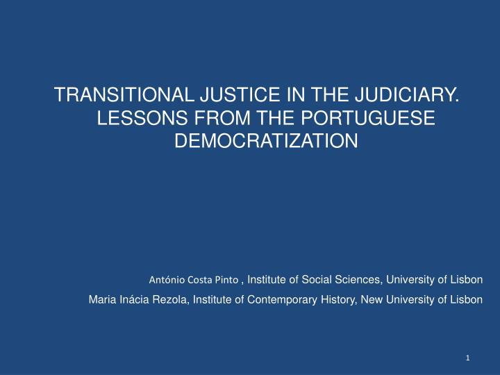 TRANSITIONAL JUSTICE IN THE JUDICIARY. LESSONS FROM THE PORTUGUESE DEMOCRATIZATION