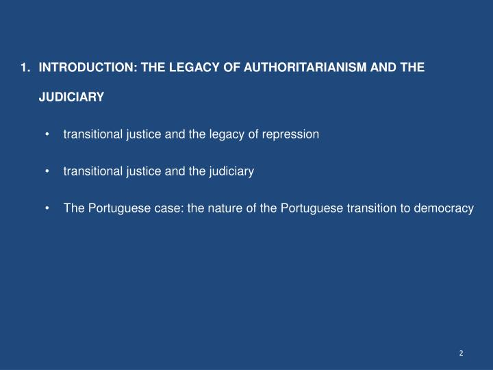 INTRODUCTION: THE LEGACY OF AUTHORITARIANISM AND THE JUDICIARY