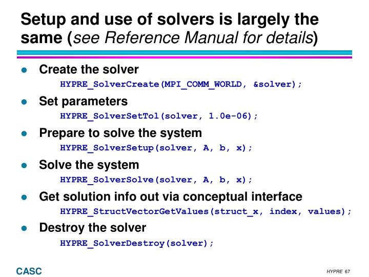 Setup and use of solvers is largely the same (