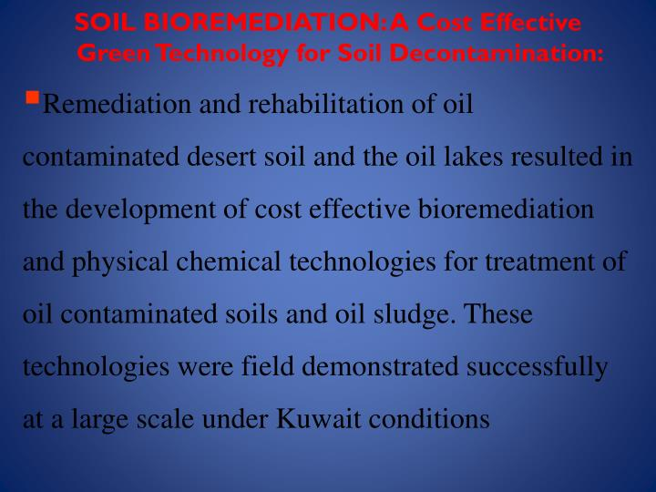 SOIL BIOREMEDIATION: A Cost Effective Green Technology for Soil Decontamination: