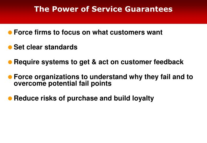 The Power of Service Guarantees