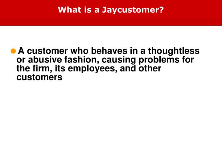 What is a Jaycustomer?