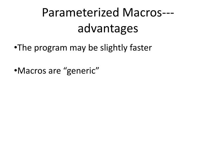 Parameterized Macros---advantages
