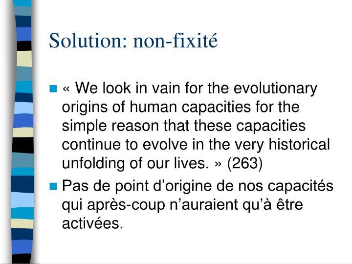 Solution: non-fixité