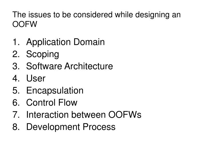 The issues to be considered while designing an OOFW