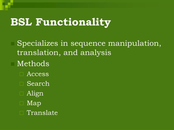 Bsl functionality