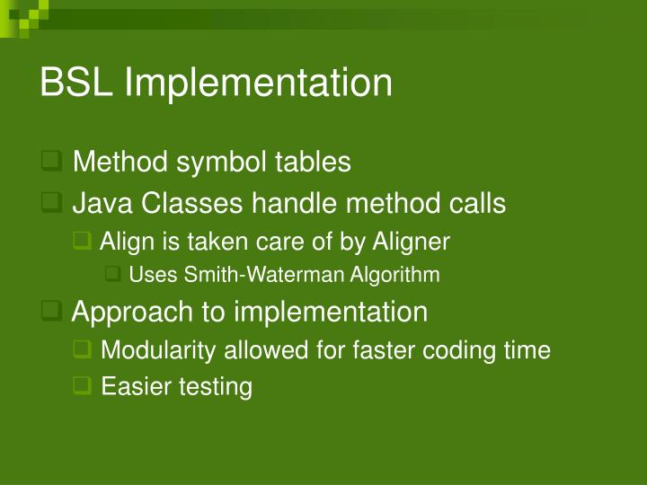 BSL Implementation