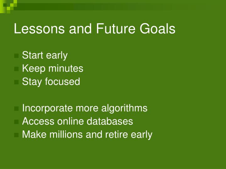 Lessons and Future Goals