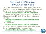 addressing 428 actual frwl encroachments