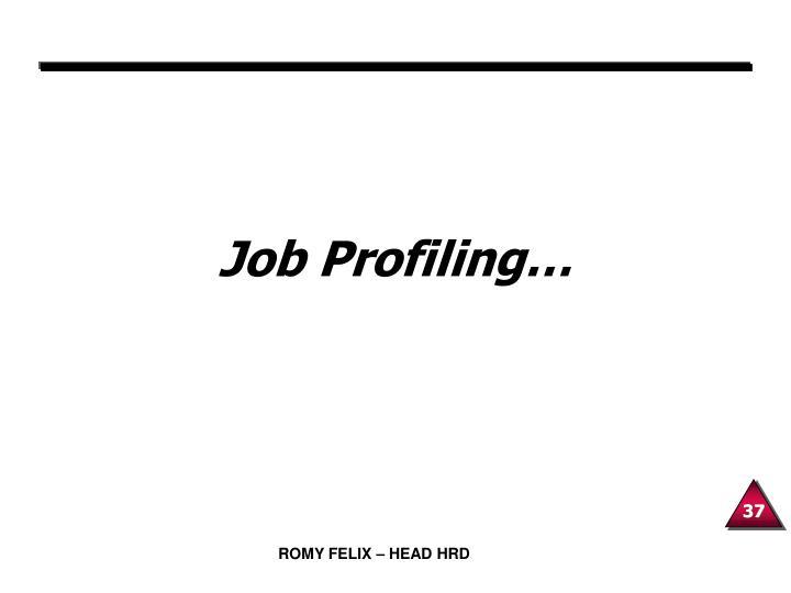 Job Profiling…