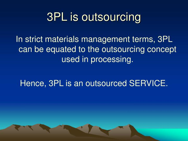 3PL is outsourcing