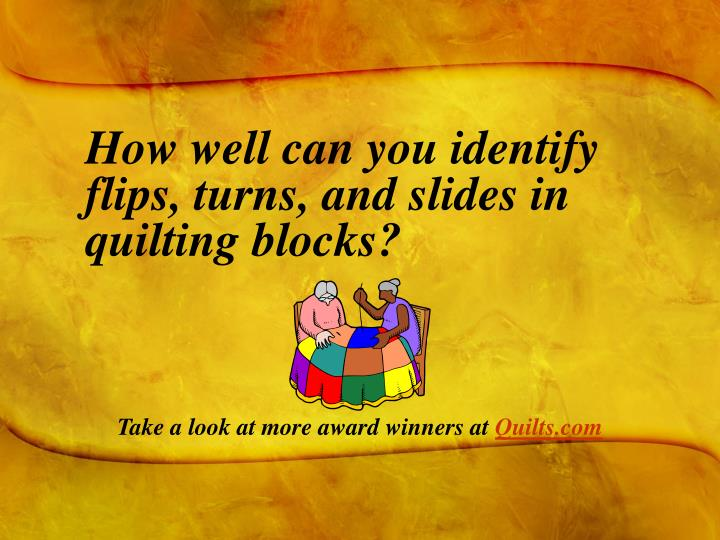 How well can you identify flips, turns, and slides in quilting blocks?