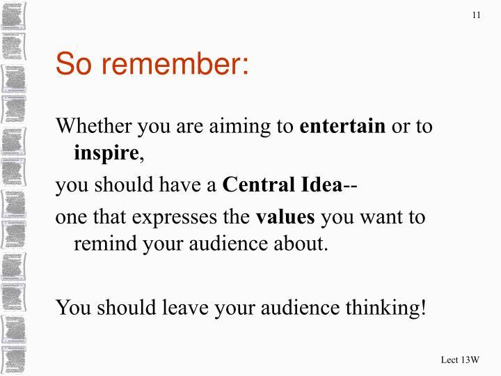So remember:
