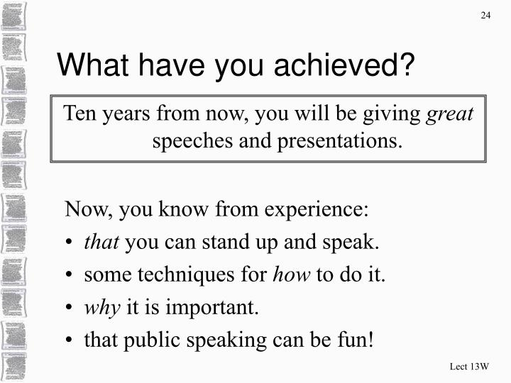 What have you achieved?