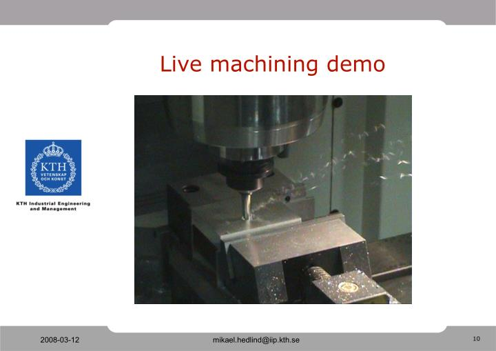 Live machining demo
