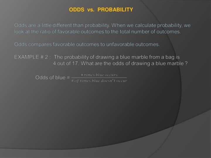 ODDS  vs.  PROBABILITY