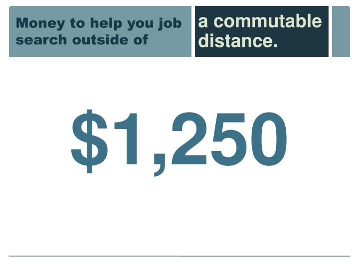 Money to help you job search outside of