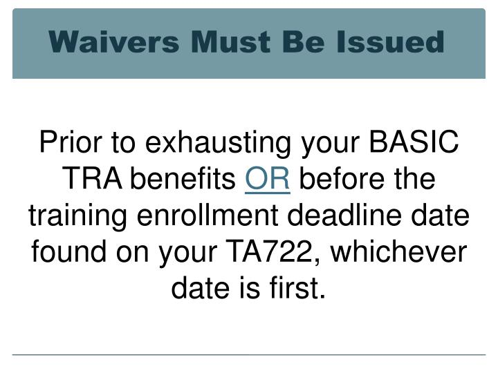 Waivers Must Be Issued